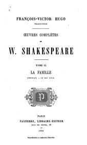 Œuvres complètes de W. Shakespeare ...: La famille: Coriolan. Le roi Lear