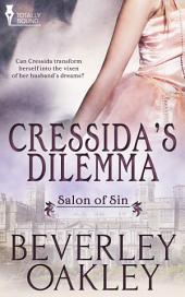 Cressida's Dilemma