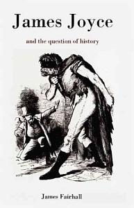 James Joyce and the Question of History PDF