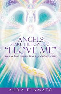 Angels Share the Power of    I Love Me    Book