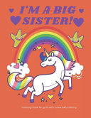 I Am A Big Sister Coloring Book For Girls With A New Baby Sibling Book PDF