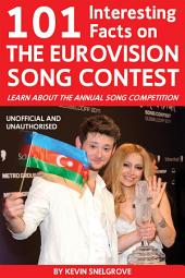 101 Interesting Facts on The Eurovision Song Contest: Learn About the Annual Song Competition
