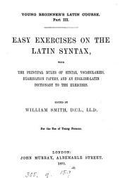 Young beginner's Latin course, part iii. Easy exercises on the Latin syntax (by W. Dodds). Ed. by W. Smith. [With] Key