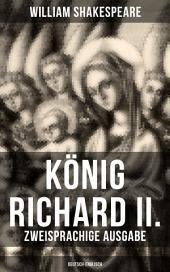 König Richard II. (Zweisprachige Ausgabe: Deutsch-Englisch)