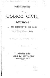 Explicaciones de Código civil destinadas a los estudiantes del ramo en la Universidad de Chile: Volumen 1