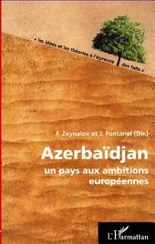 Azerbaïdjan : Un pays aux ambitions européennes