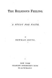 The Religious Feeling: A Study for Faith