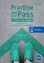 Practise and Pass B2 First for Schools