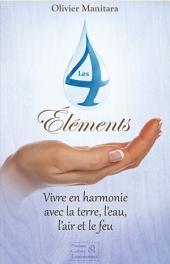 Les 4 éléments: Vivre en harmonie avec la terre, l'eau, l'air et le feu