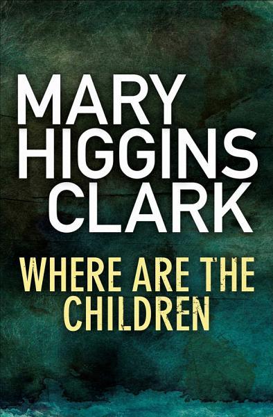 Download Where Are The Children  Book