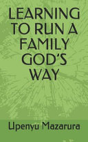 Learning to Run a Family God's Way