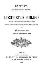 Rapport sur l'organisation générale de l'instruction publique présenté a l'Assemblée nationale législative au nom du Comité d'instruction publique les 20 et 21 avril 1792