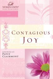 Contagious Joy: Women of Faith Study Guide Series