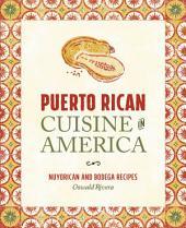 Puerto Rican Cuisine in America: Nuyorican and Bodega Recipes