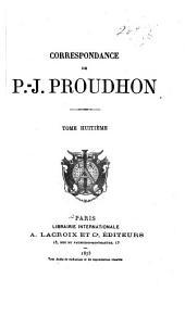 Correspondance de P.-J. Proudhon: Volume8