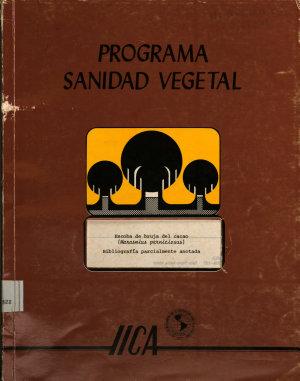 Programa sanidad vegetal  Escoba de bruja del cacao  Marasmius perriciosus  Bibliograf  a parcialmente anotada PDF