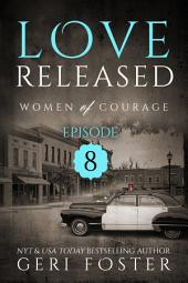 Love Released: Episode Eight