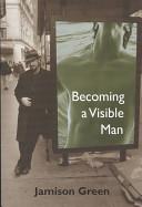 Download Becoming a Visible Man Book