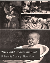 The Child welfare manual: a handbook of child nature and nurture for parents and teachers, Volume 2