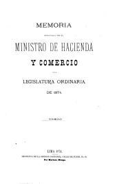Memoria presentada por el Ministro de Hacienda y Comercio a la Legislatura Ordinaria de 1874: texto