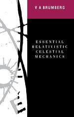 Essential Relativistic Celestial Mechanics