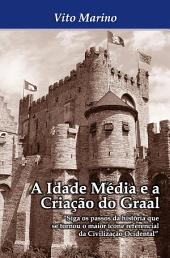 A Idade Média e a criação do Graal