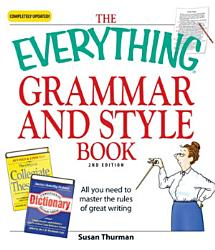 The Everything Grammar And Style Book Book PDF