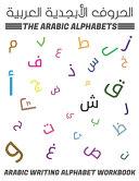 The Arabic Alphabets Arabic Writing Alphabet Workbook