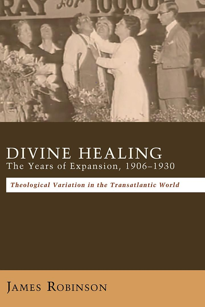 Divine Healing: The Years of Expansion, 1906–1930