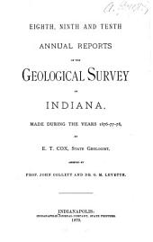 Annual Reports of the Geological Survey of Indiana, Made During the Years ...: Volume 8, Parts 1876-1878