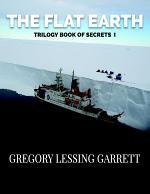 The Flat Earth Trilogy Book of Secrets I