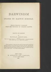 Darwinism Stated by Darwin Himself: Characteristic Passages from the Writings of Charles Darwin