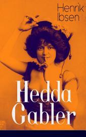 Hedda Gabler: Deutsche Ausgabe - Die Fatale Frau