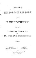 Catalogus der Bibliotheek en Catalogus der Maleische  Javaansche en Kawi Handschriften van het Bataviaasch Genootschap van Kunsten en Wetenschappen PDF