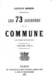 Les 73 journées de la Commune: du 18 mars au 29 mai 1871