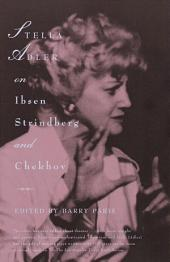 Stella Adler on Ibsen, Strindberg, and Chekhov
