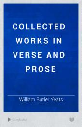 Collected Works in Verse and Prose