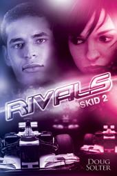 RIVALS: SKID Young Adult Racing Romance Series Book 2