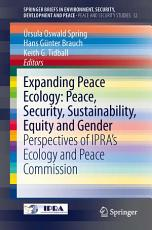 Expanding Peace Ecology  Peace  Security  Sustainability  Equity and Gender PDF