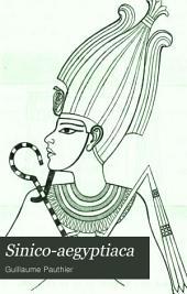 Sinico-Ægyptiaca: Essai sur l'origine et la formation similaire de écritures figuratives chinoise et égyptienne, composé principalement d'après les écrivains indigènes, traduits pour la première fois dans une langue européenne