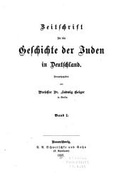 Zeitschrift für die Geschichte der Juden in Deutschland: Band 1