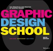 Graphic Design School: The Principles and Practice of Graphic Design, Edition 6