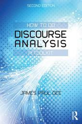 How to do Discourse Analysis: A Toolkit, Edition 2