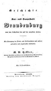 Geschichte der Kur- und Hauptstadt Brandenburg von den frühesten bis auf die neuesten Zeiten ... Mit ... Stahlstichen
