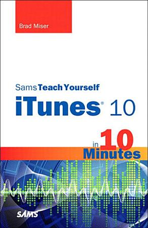 Sams Teach Yourself iTunes 10 in 10 Minutes PDF