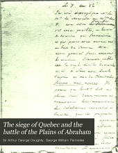 The siege of Quebec and the battle of the Plains of Abraham: Volume 6