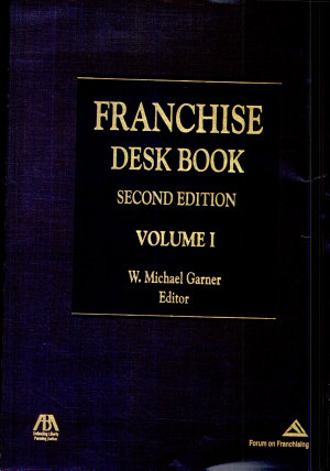 Franchise Desk Book  Selected State Laws  Commentary and Annotations  Second Edition
