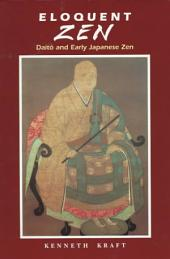 Eloquent Zen: Daitō and Early Japanese Zen