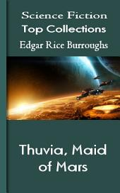 Thuvia, Maid of Mars: Science Fiction Stories