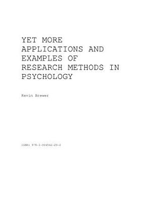 Yet More Applications And Examples Of Research Methods In Psychology